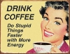 Drink Coffee Do Stupid Things…