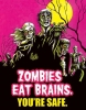Zombies Eat Brains…